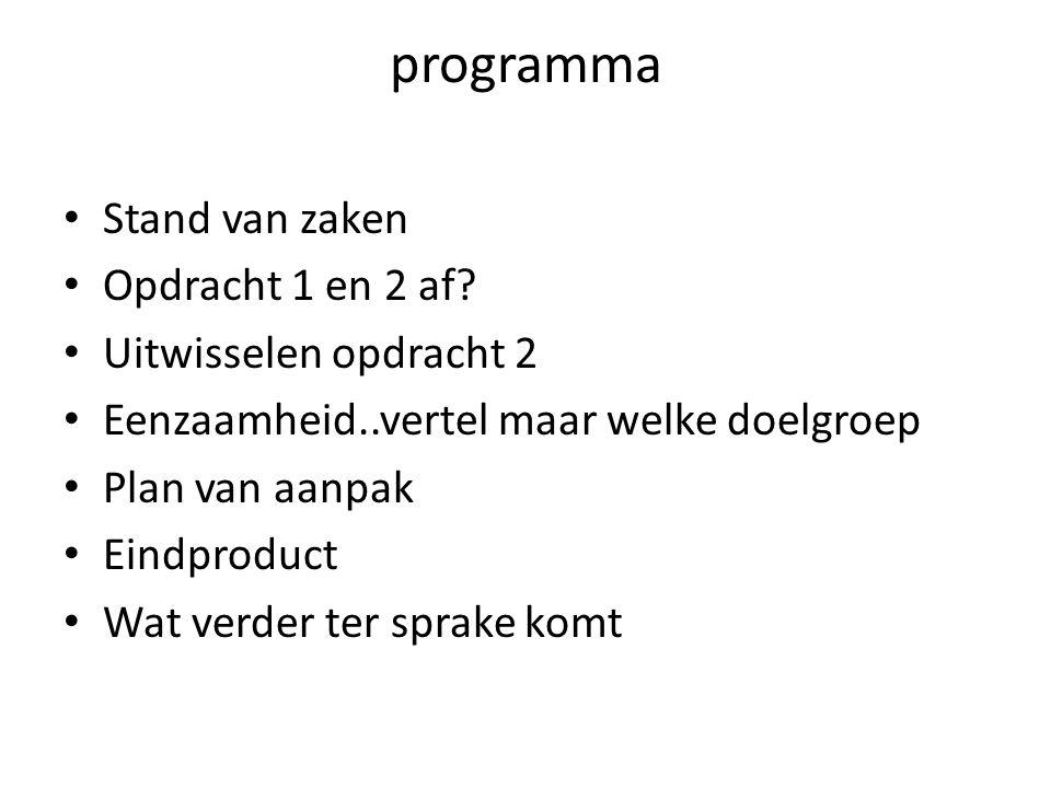 programma Stand van zaken Opdracht 1 en 2 af Uitwisselen opdracht 2