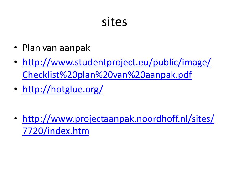 sites Plan van aanpak. http://www.studentproject.eu/public/image/Checklist%20plan%20van%20aanpak.pdf.