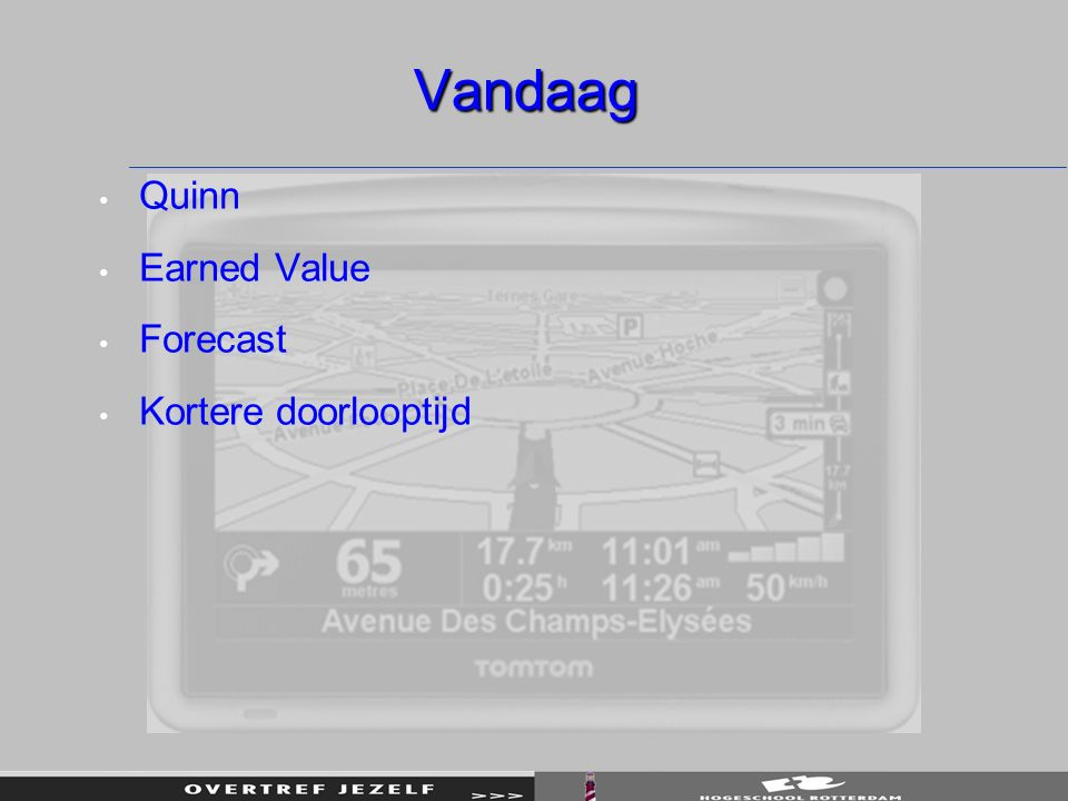 Vandaag Quinn Earned Value Forecast Kortere doorlooptijd