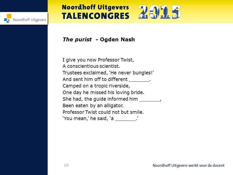 The purist - Ogden Nash I give you now Professor Twist,