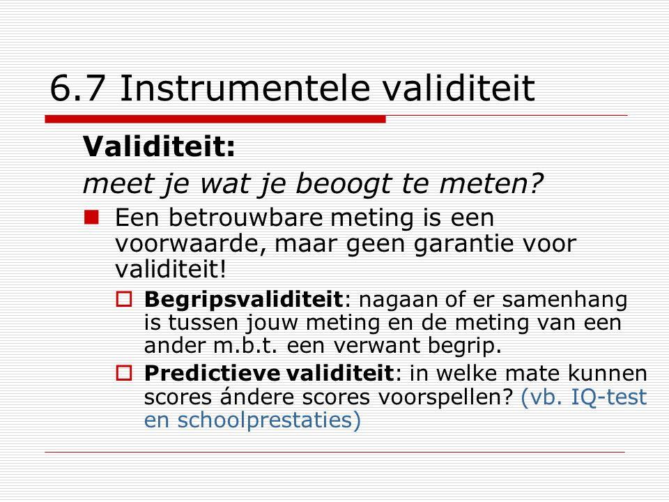 6.7 Instrumentele validiteit