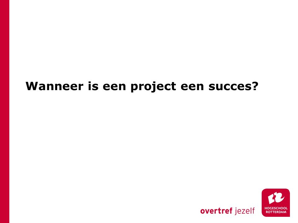 Wanneer is een project een succes