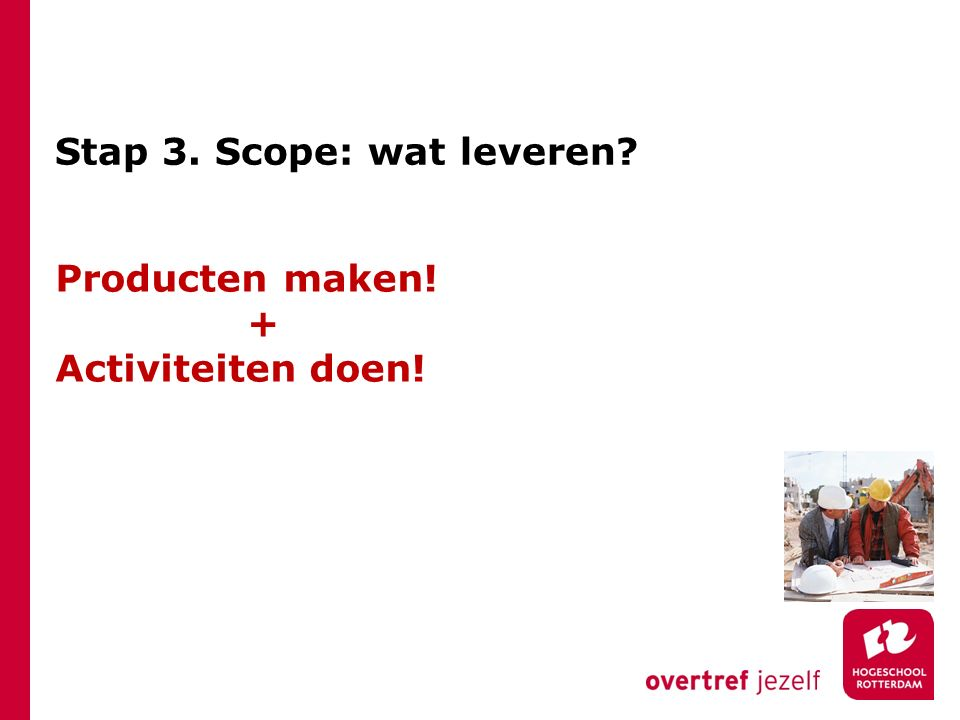 Stap 3. Scope: wat leveren