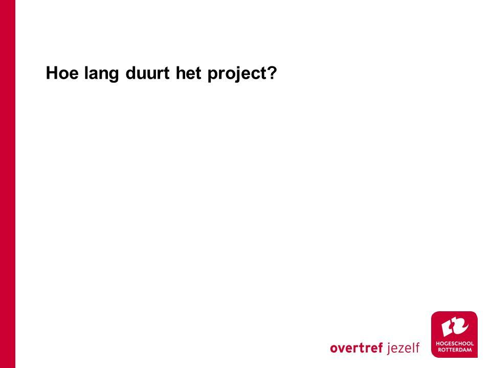 Hoe lang duurt het project