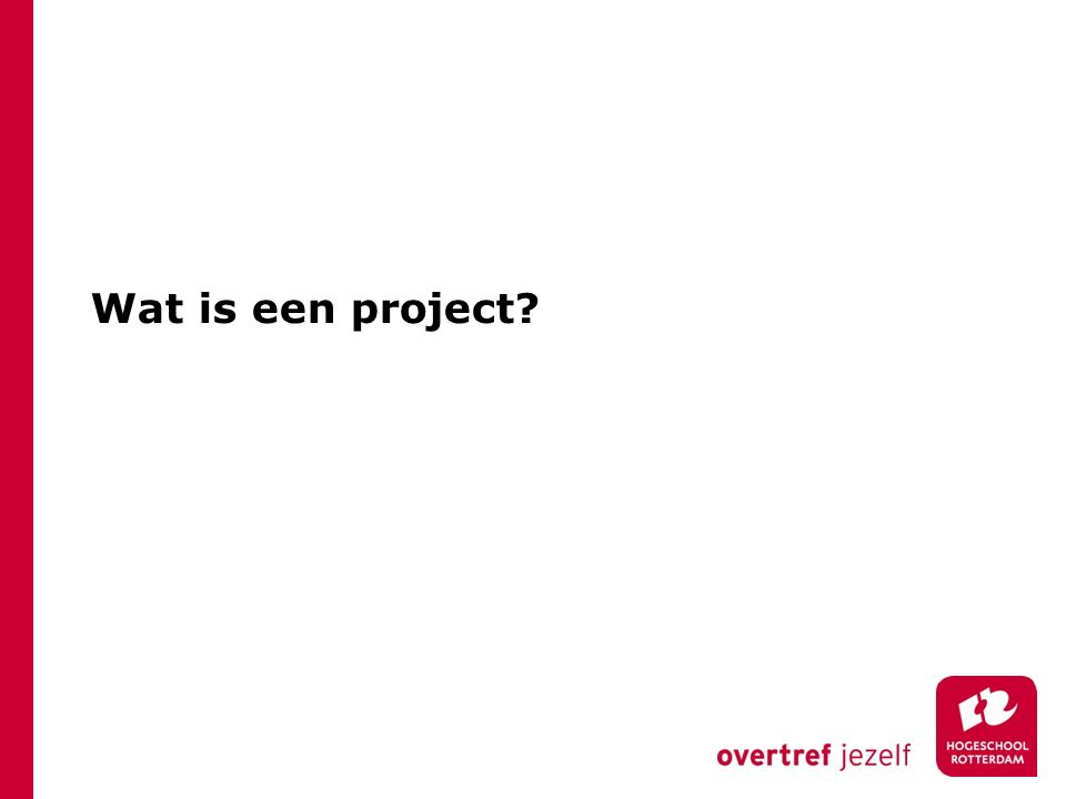 Wat is een project