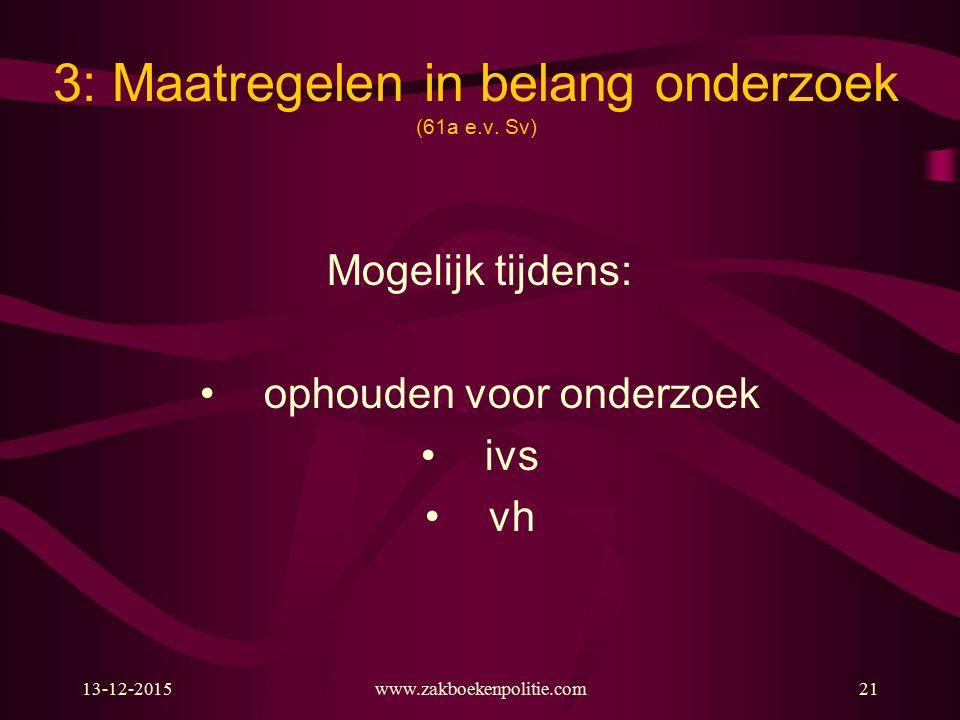 3: Maatregelen in belang onderzoek (61a e.v. Sv)
