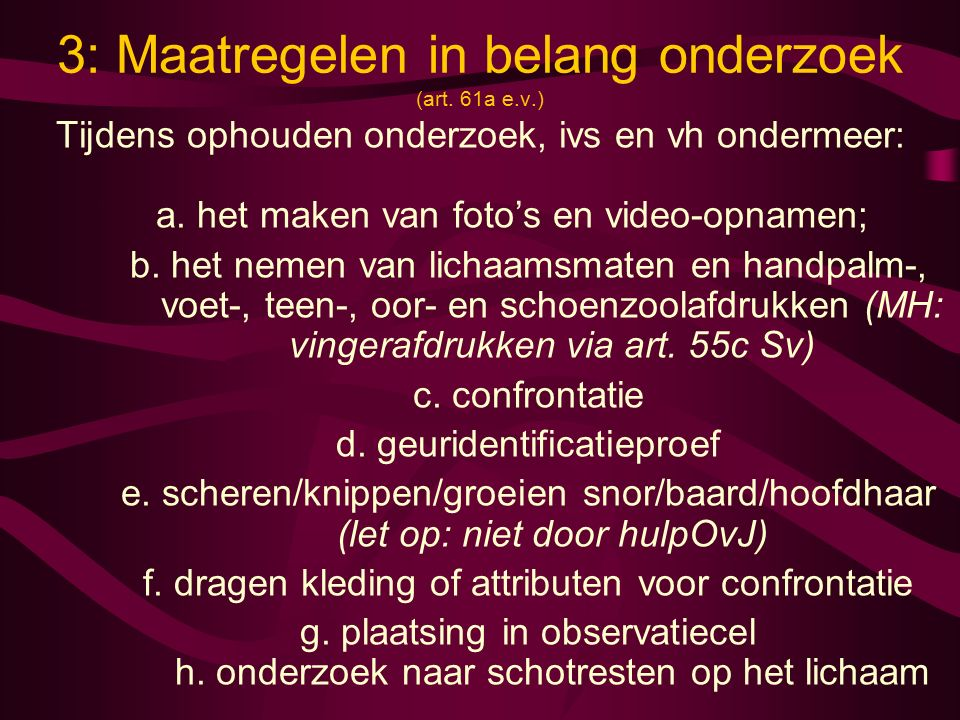 3: Maatregelen in belang onderzoek (art. 61a e.v.)