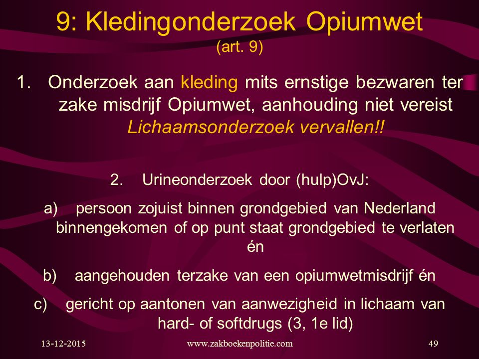 9: Kledingonderzoek Opiumwet (art. 9)