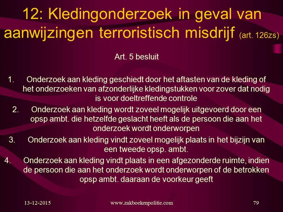 12: Kledingonderzoek in geval van aanwijzingen terroristisch misdrijf (art. 126zs)