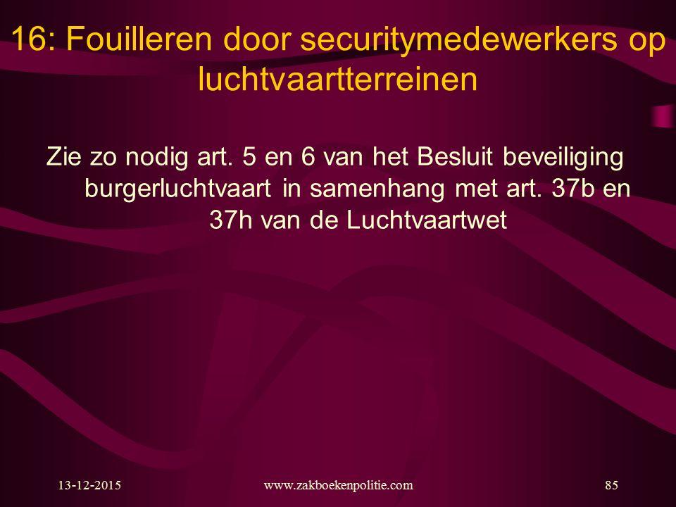 16: Fouilleren door securitymedewerkers op luchtvaartterreinen
