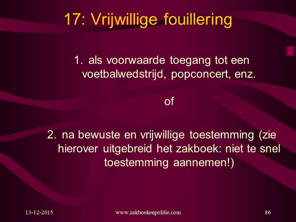 17: Vrijwillige fouillering