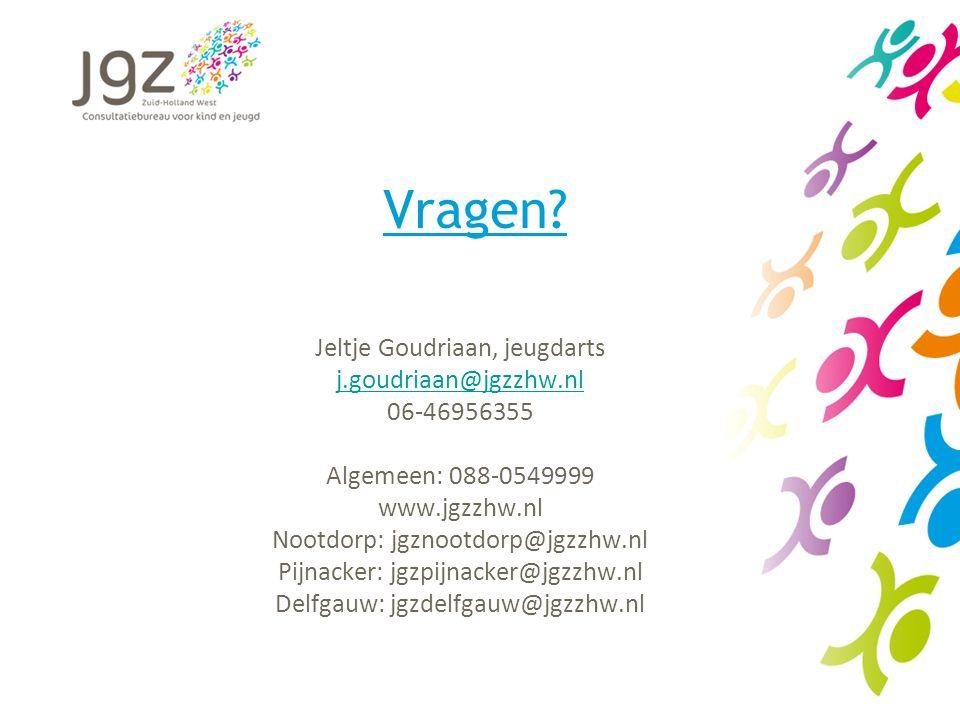 Vragen Jeltje Goudriaan, jeugdarts j.goudriaan@jgzzhw.nl 06-46956355