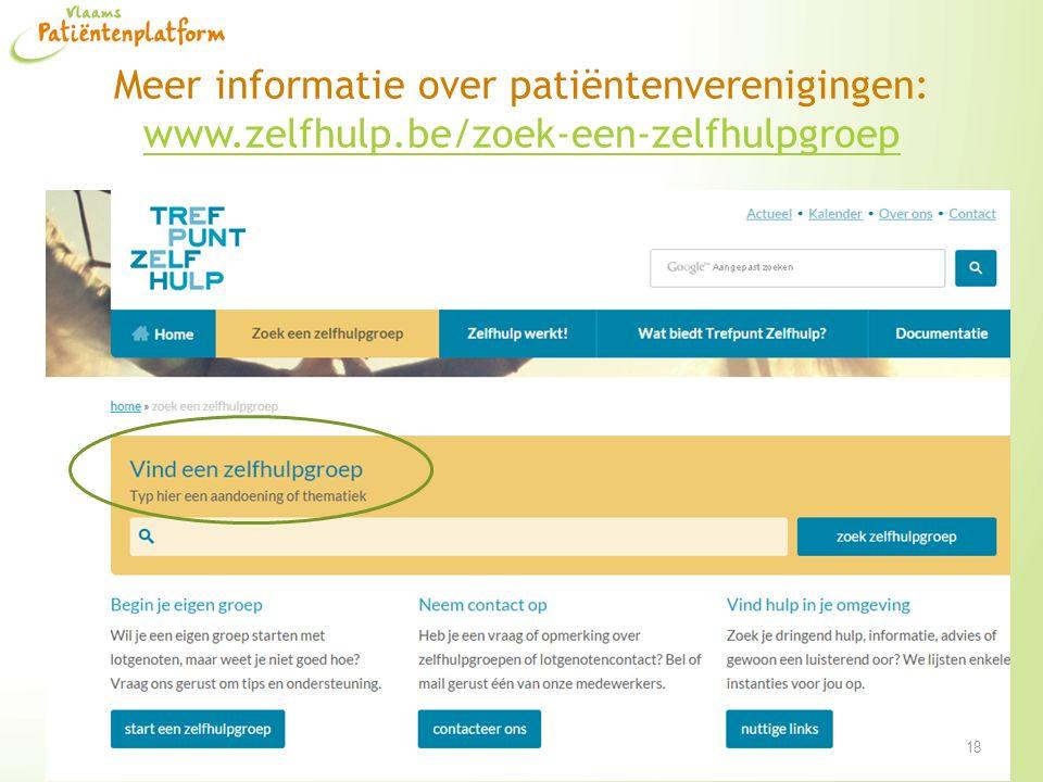 Meer informatie over patiëntenverenigingen: www. zelfhulp