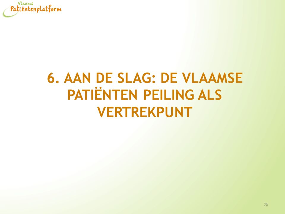 6. Aan de slag: de Vlaamse Patiënten Peiling als vertrekpunt