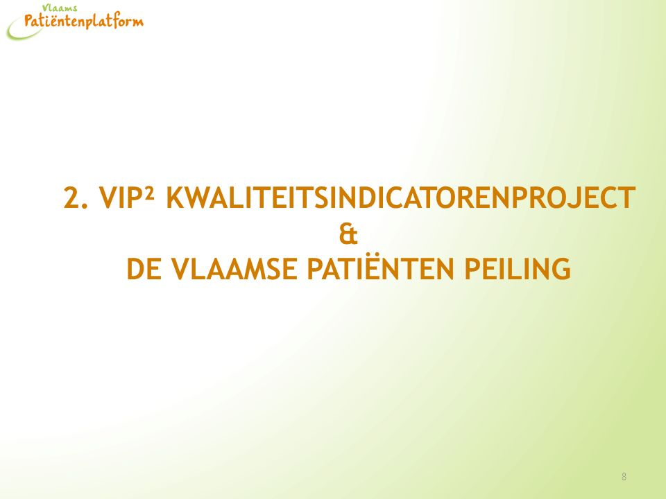 2. VIP² kwaliteitsindicatorenproject & de Vlaamse Patiënten Peiling