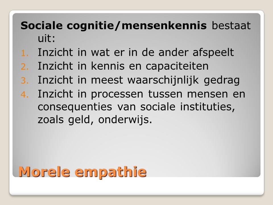 Morele empathie Sociale cognitie/mensenkennis bestaat uit: