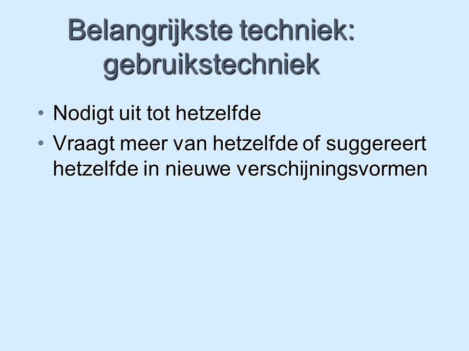 Belangrijkste techniek: gebruikstechniek