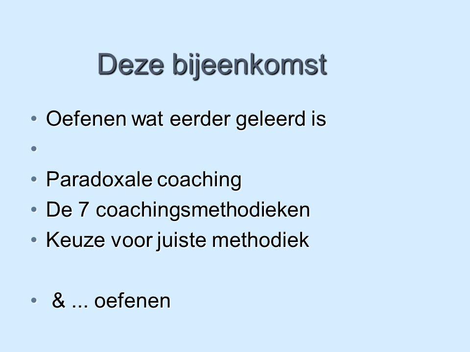 Deze bijeenkomst Oefenen wat eerder geleerd is Paradoxale coaching