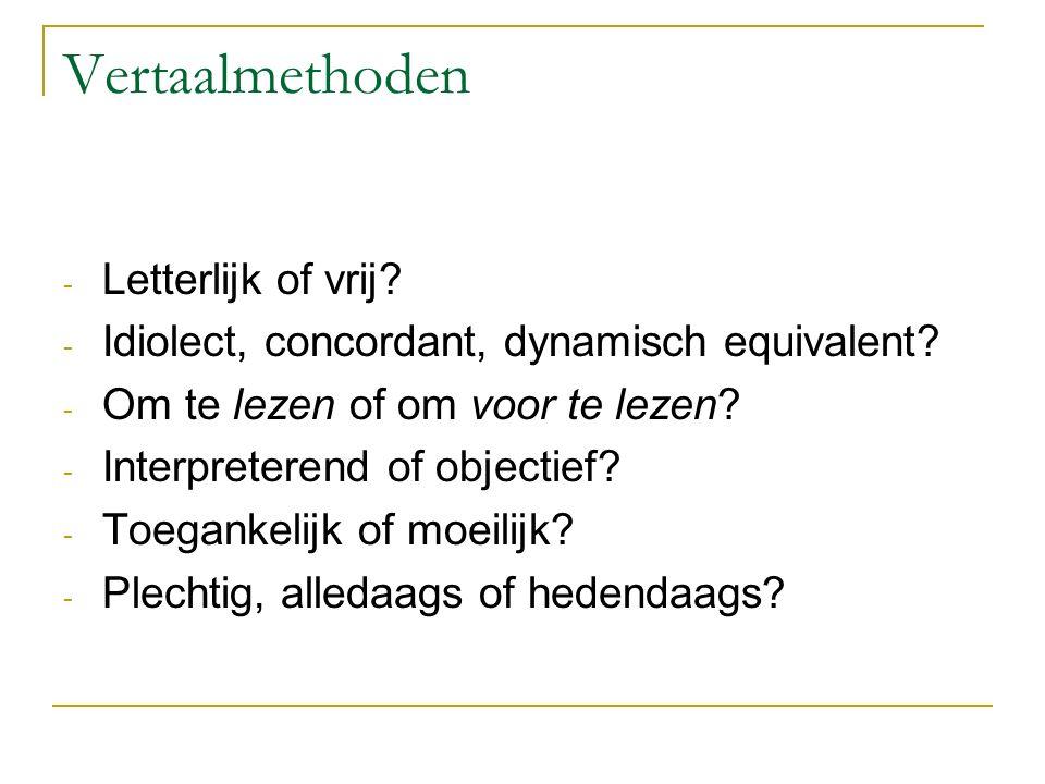 Vertaalmethoden Letterlijk of vrij