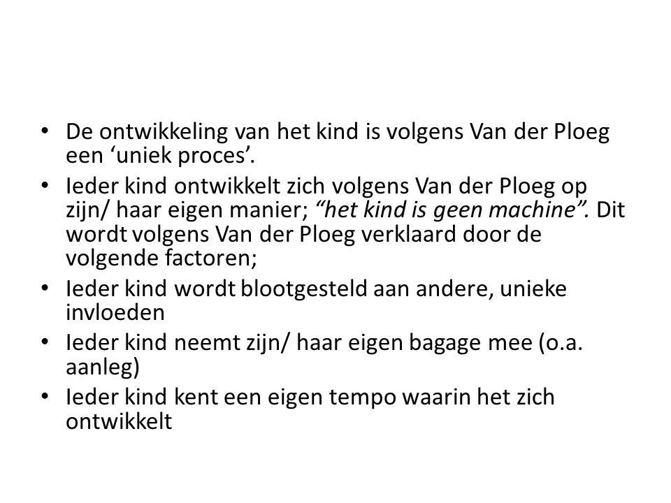 De ontwikkeling van het kind is volgens Van der Ploeg een 'uniek proces'.