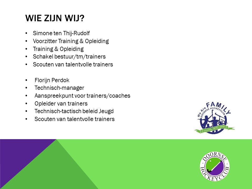 Wie zijn wij Simone ten Thij-Rudolf Voorzitter Training & Opleiding