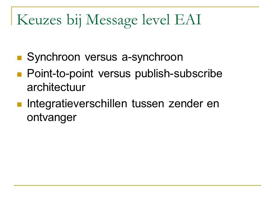 Keuzes bij Message level EAI