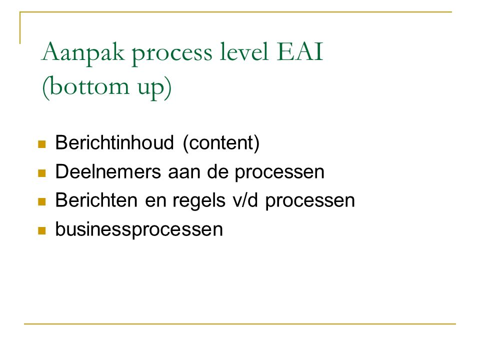 Aanpak process level EAI (bottom up)