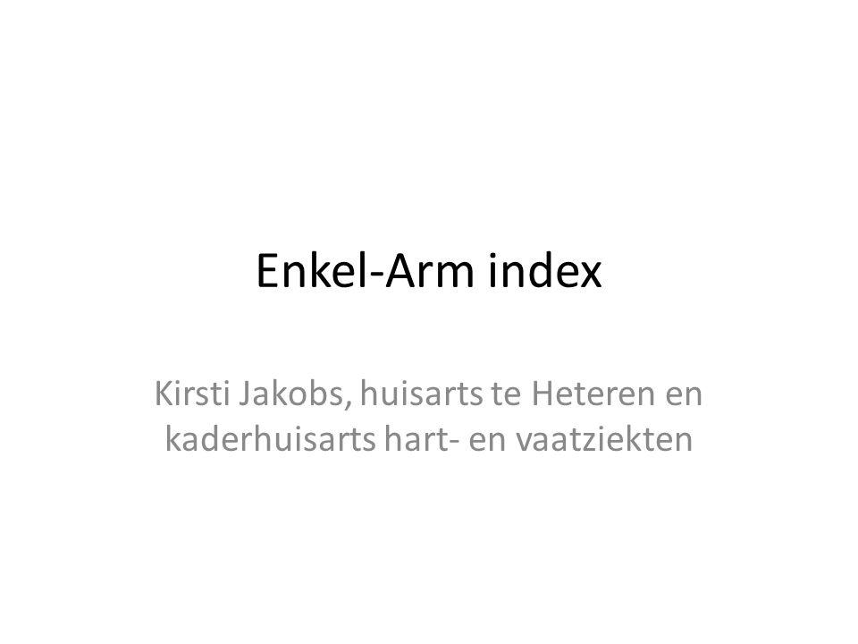 Enkel-Arm index Kirsti Jakobs, huisarts te Heteren en kaderhuisarts hart- en vaatziekten
