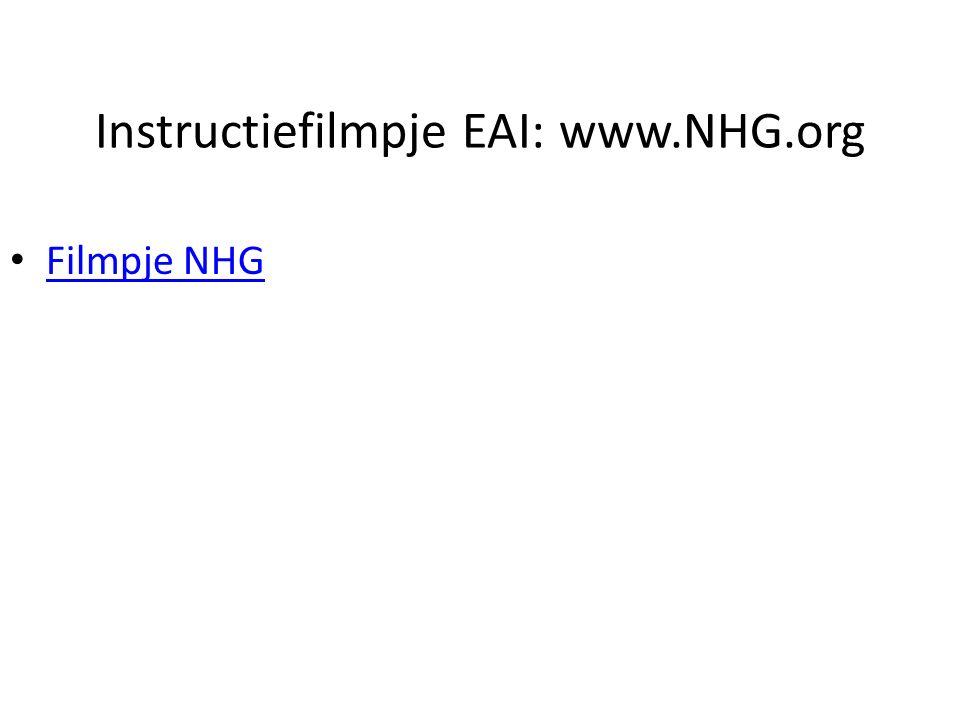 Instructiefilmpje EAI: www.NHG.org