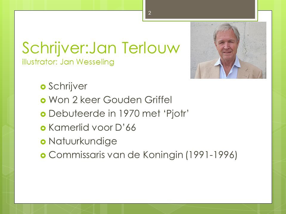 Schrijver:Jan Terlouw illustrator: Jan Wesseling