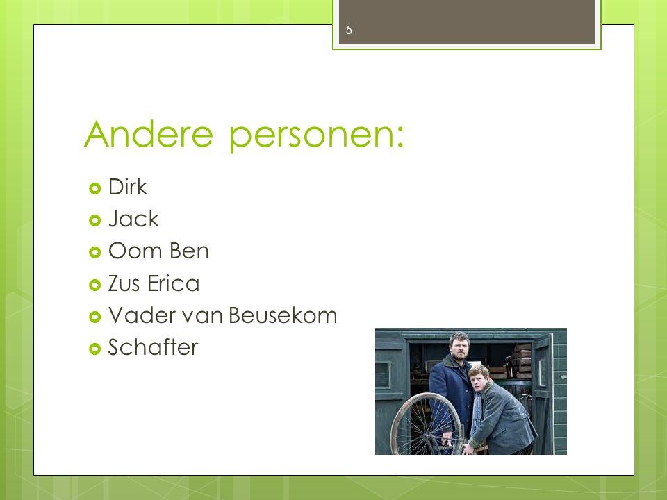 Andere personen: Dirk Jack Oom Ben Zus Erica Vader van Beusekom