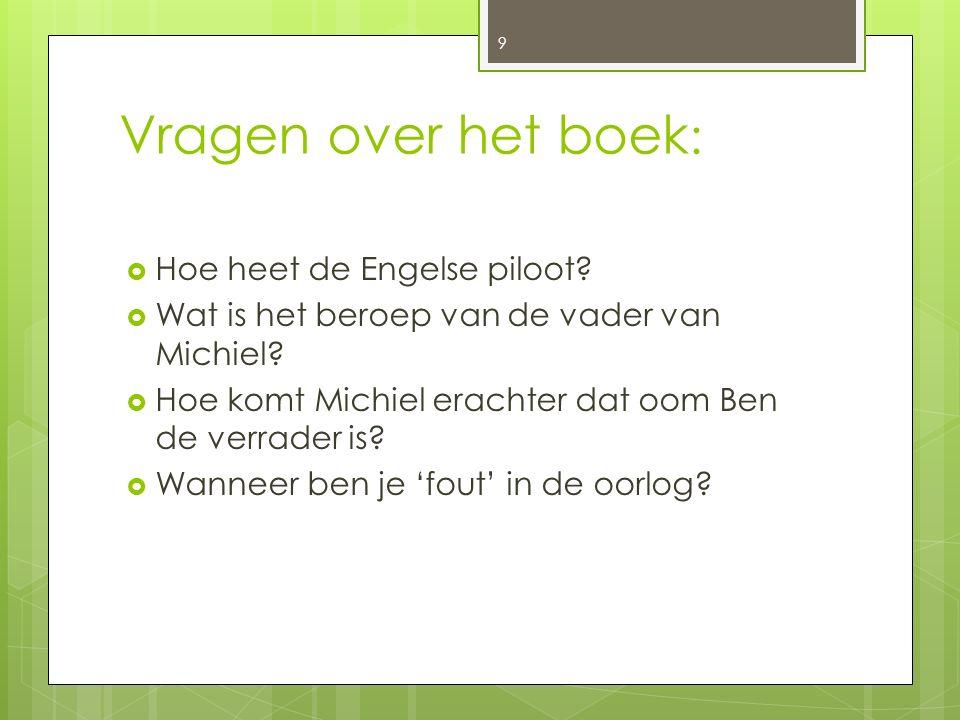 Vragen over het boek: Hoe heet de Engelse piloot