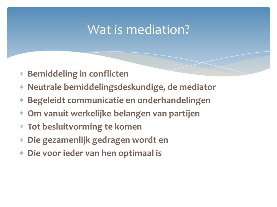 Wat is mediation Bemiddeling in conflicten