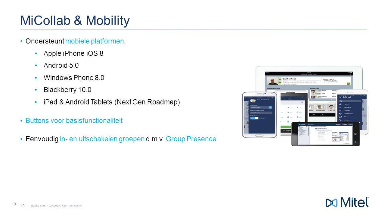 MiCollab & Mobility Ondersteunt mobiele platformen: Apple iPhone iOS 8
