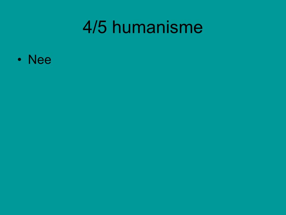 4/5 humanisme Nee