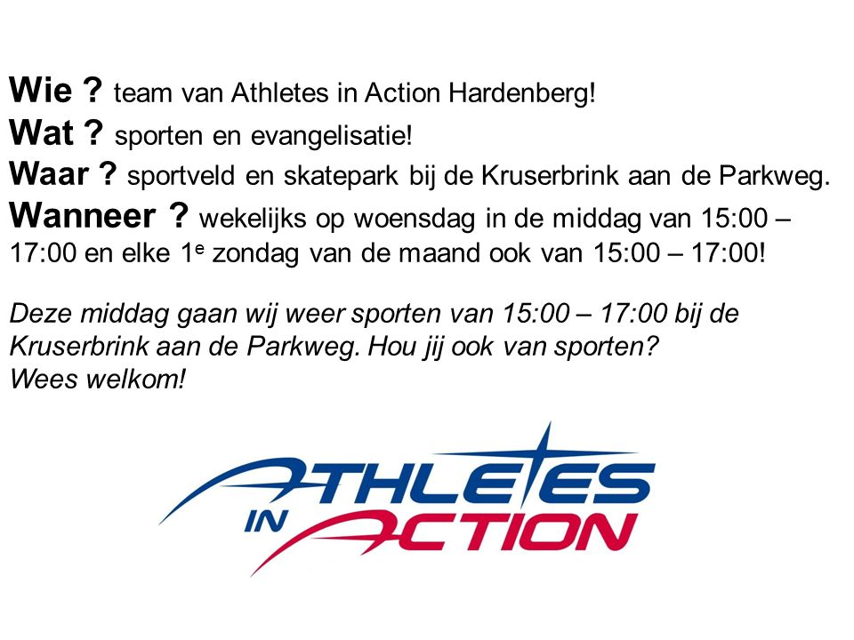 Wie. team van Athletes in Action Hardenberg. Wat