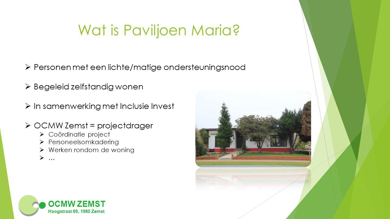 Wat is Paviljoen Maria Personen met een lichte/matige ondersteuningsnood. Begeleid zelfstandig wonen.