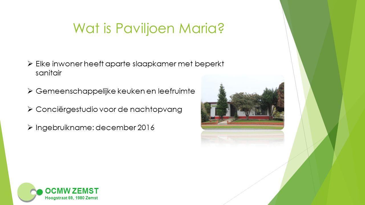 Wat is Paviljoen Maria Elke inwoner heeft aparte slaapkamer met beperkt sanitair. Gemeenschappelijke keuken en leefruimte.