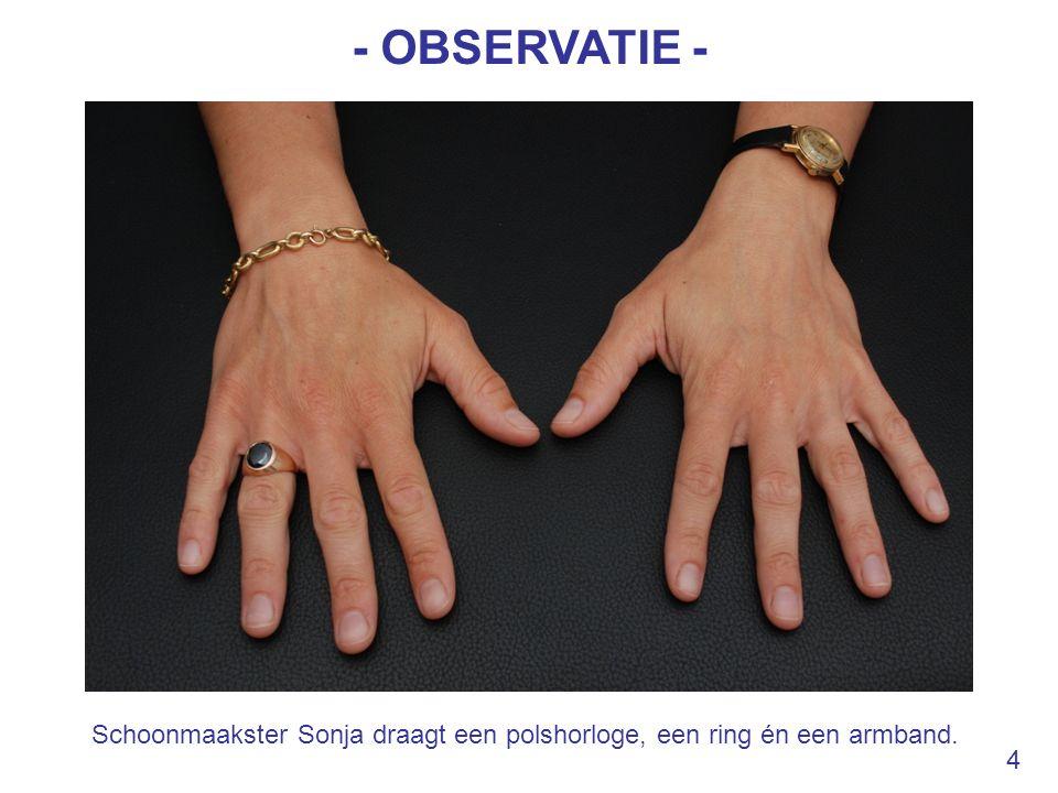 Schoonmaakster Sonja draagt een polshorloge, een ring én een armband.