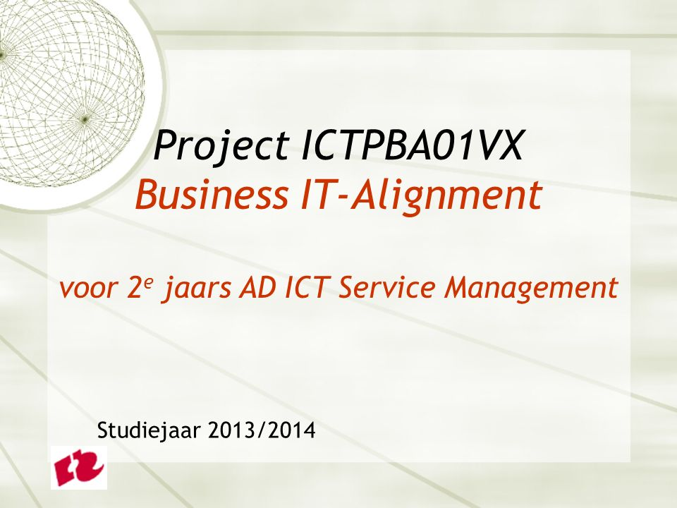 Project ICTPBA01VX Business IT-Alignment voor 2e jaars AD ICT Service Management