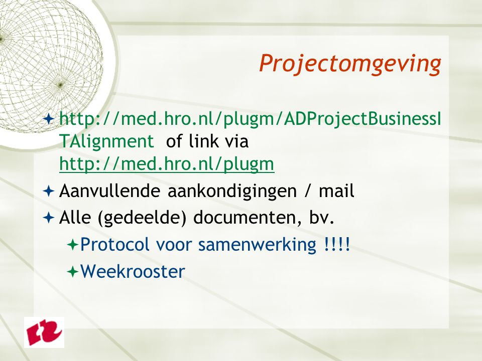 Projectomgeving http://med.hro.nl/plugm/ADProjectBusinessITAlignment of link via http://med.hro.nl/plugm.