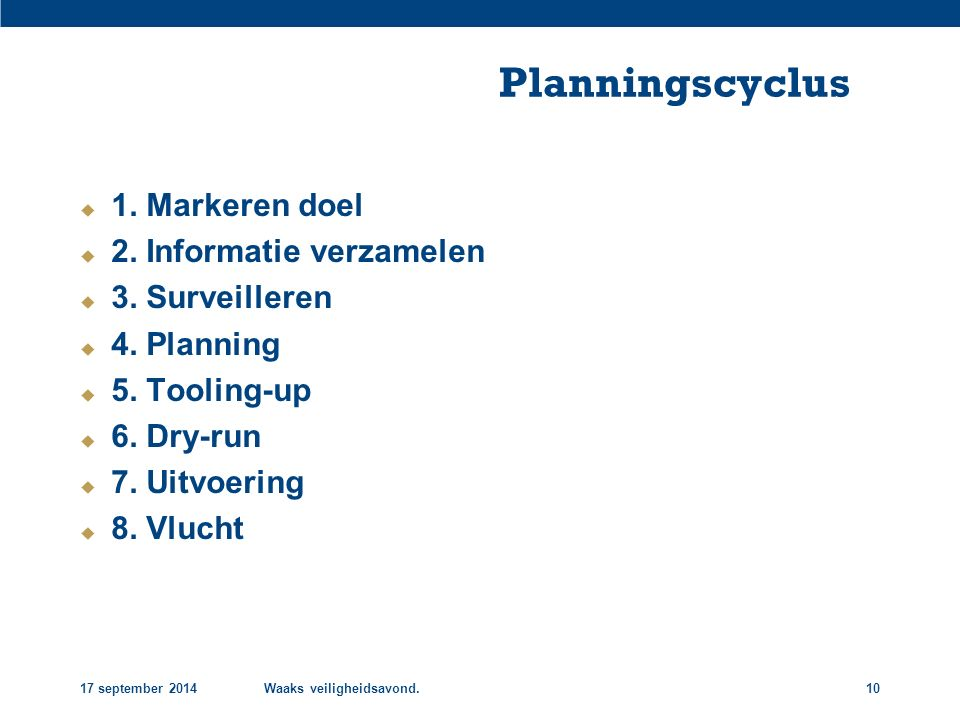 Planningscyclus 1. Markeren doel 2. Informatie verzamelen