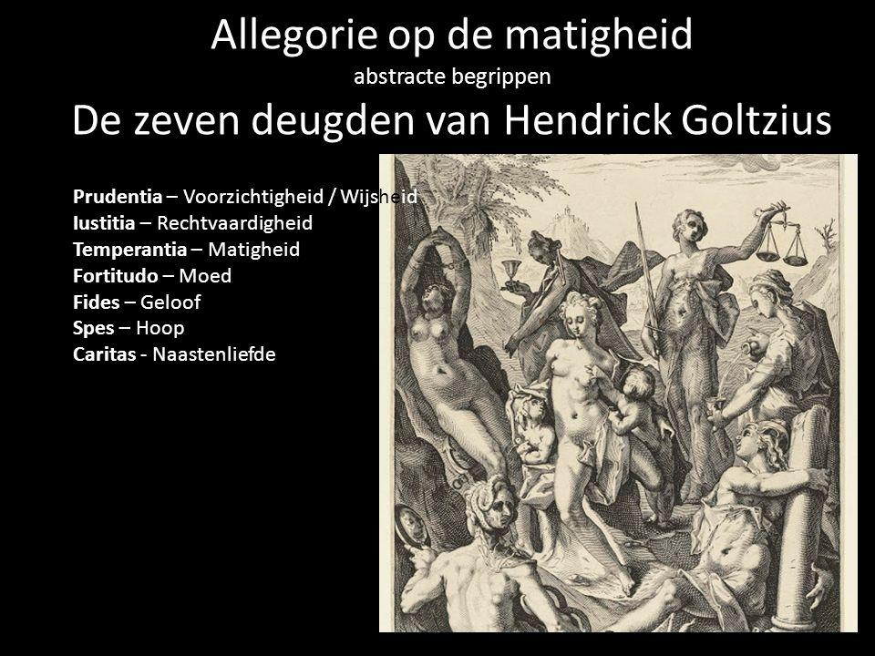 Allegorie op de matigheid De zeven deugden van Hendrick Goltzius