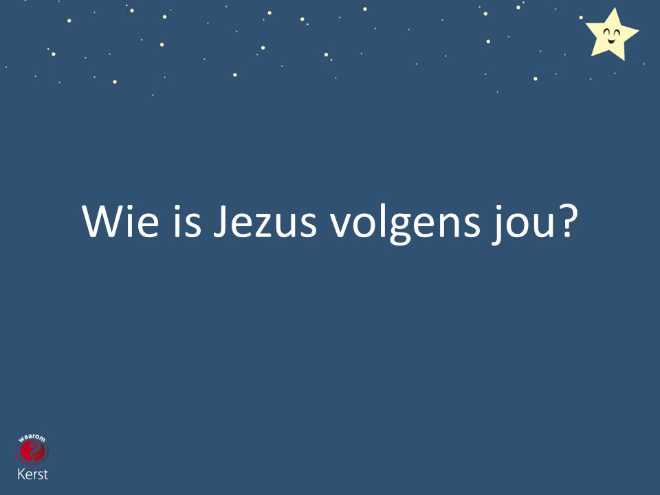 Wie is Jezus volgens jou