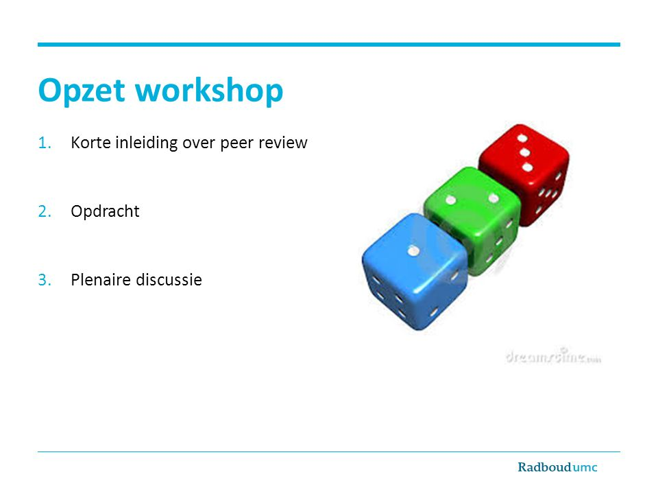 Opzet workshop Korte inleiding over peer review Opdracht