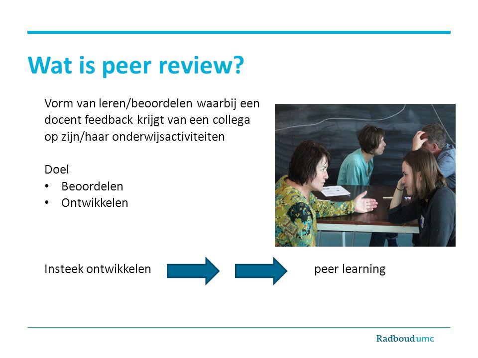 Wat is peer review Vorm van leren/beoordelen waarbij een