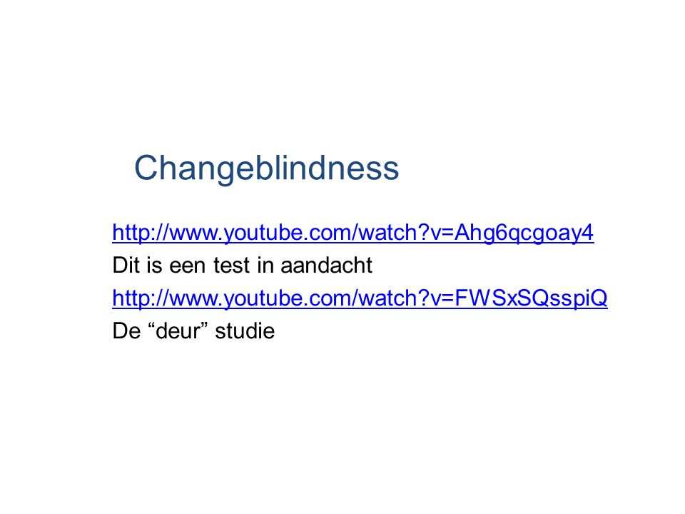 Changeblindness http://www.youtube.com/watch v=Ahg6qcgoay4
