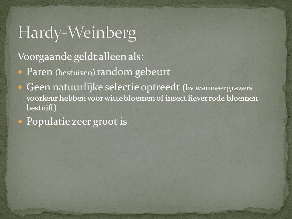 Hardy-Weinberg Voorgaande geldt alleen als: