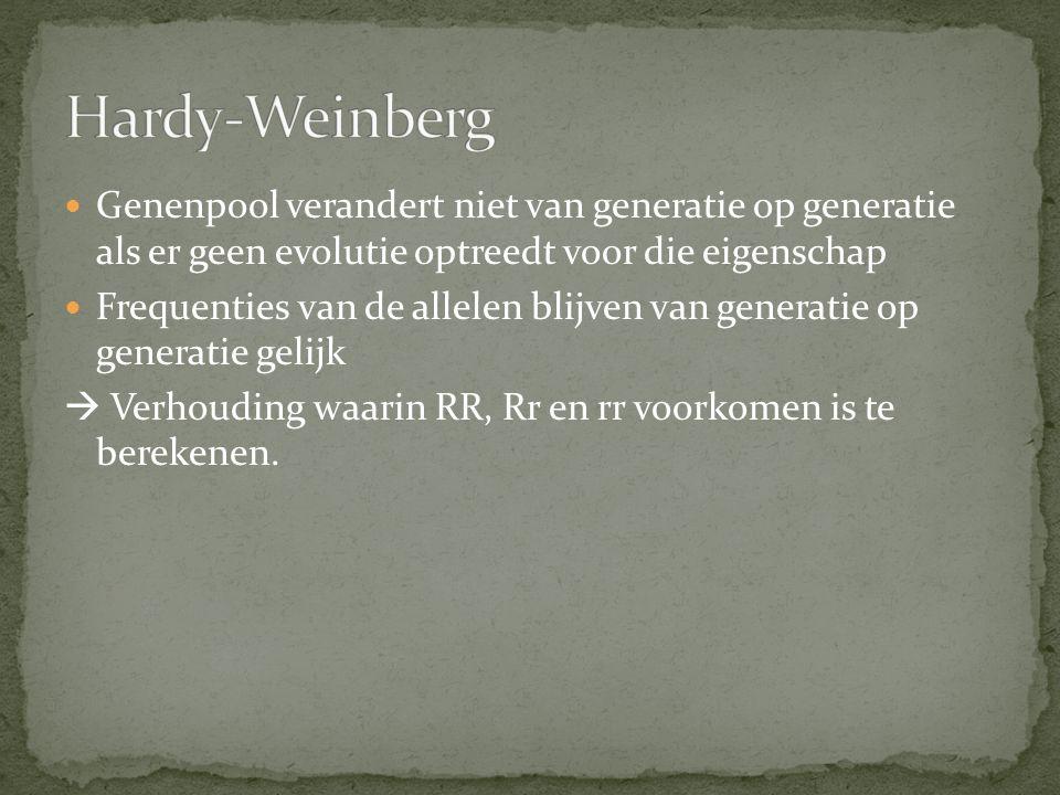 Hardy-Weinberg Genenpool verandert niet van generatie op generatie als er geen evolutie optreedt voor die eigenschap.