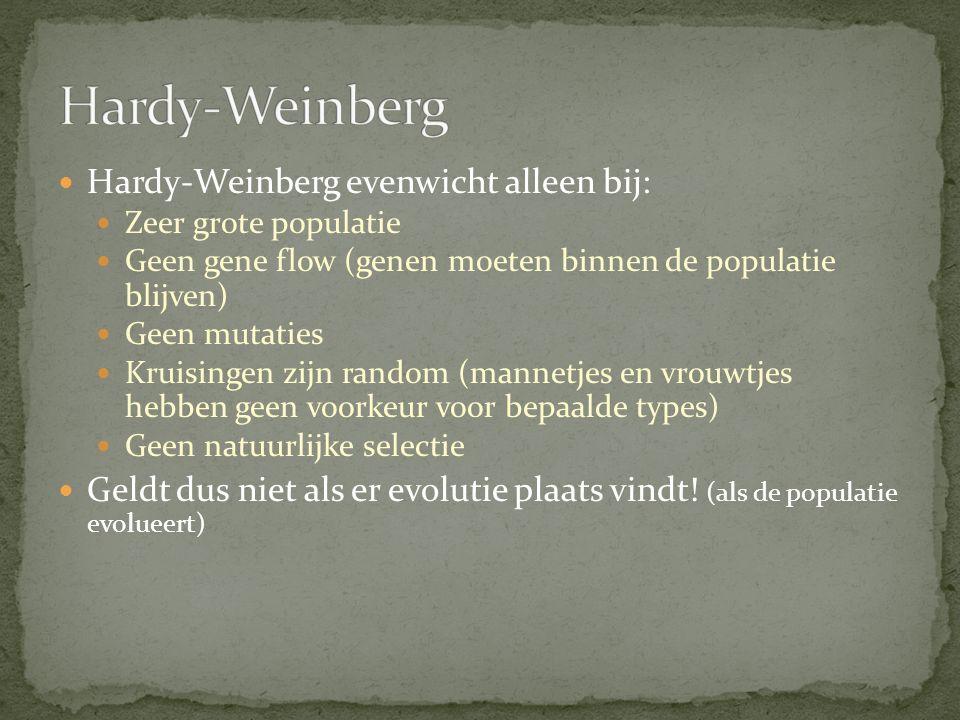 Hardy-Weinberg Hardy-Weinberg evenwicht alleen bij: